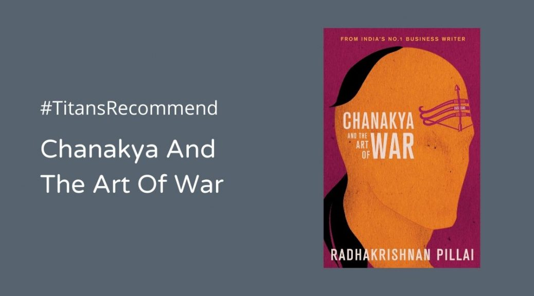 (Book Review) Chanakya And The Art Of War